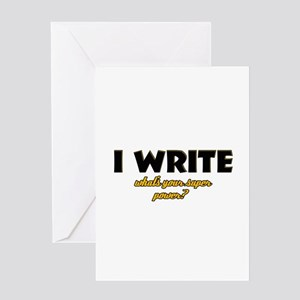 I Write what's your super powe Greeting Card