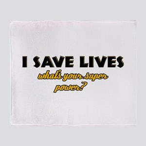 I Save Lives what's your super powe Throw Blanket