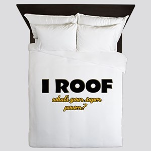 I Roof what's your super power Queen Duvet
