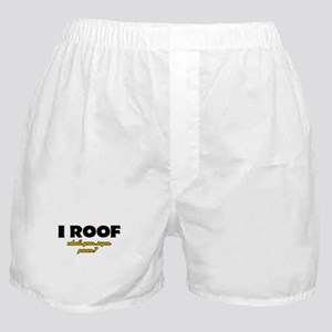 I Roof what's your super power Boxer Shorts