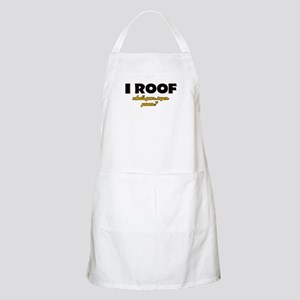 I Roof what's your super power Apron