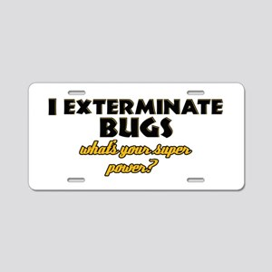I Exterminate Bugs what's your super power Aluminu