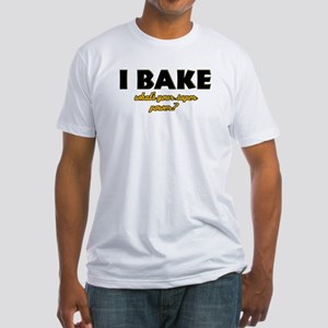 I Bake what's your super powe Fitted T-Shirt