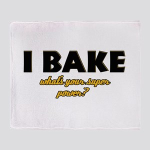 I Bake what's your super powe Throw Blanket