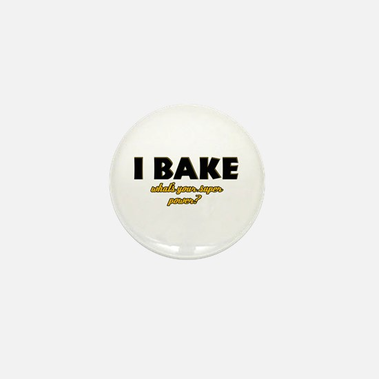 I Bake what's your super powe Mini Button