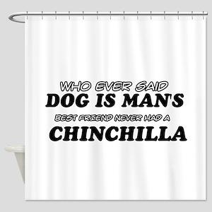 Chinchilla Designs Shower Curtain