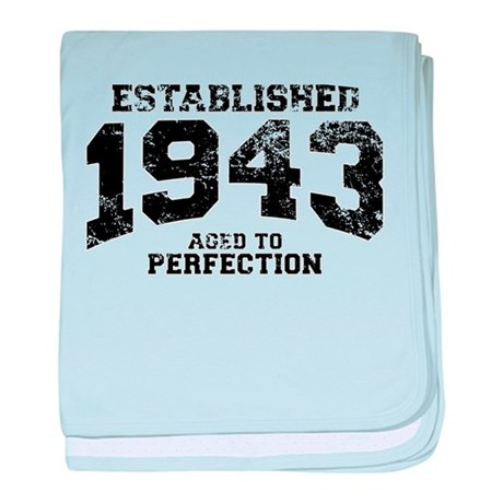 Established 1943 - Aged to perfection baby blanket