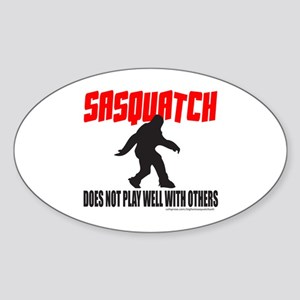SASQUATCH DOES NOT PLAY WELL WITH OTHERS Sticker (