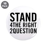 "What do you stand for? 3.5"" Button (10 pack)"