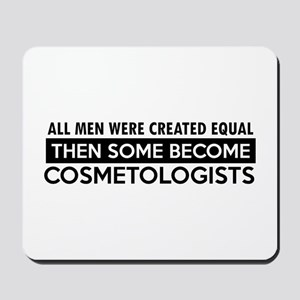 Cosmetologists Designs Mousepad