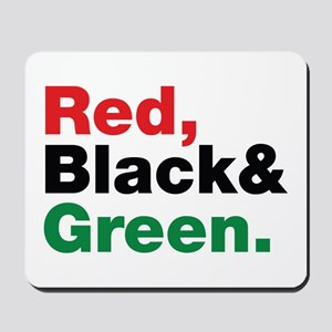 Red, Black and Green. Mousepad