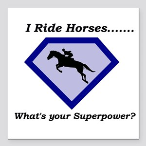 I Ride Horses...What's your Superpower Square Car
