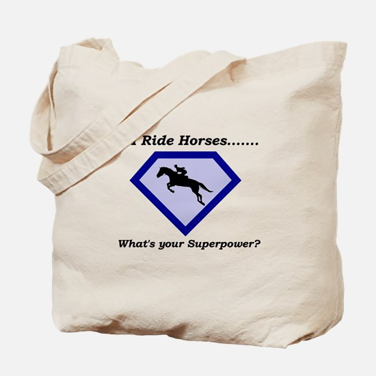 I Ride Horses...What's your Superpower Tote Bag