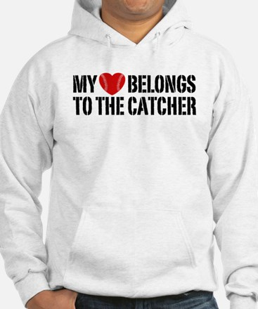 My Heart Belongs To The Catcher Hoodie