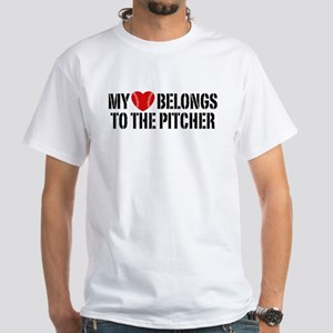 My Heart Belongs To The Pitcher White T-Shirt