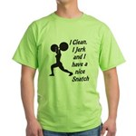 i-clean-i-jerk-and-i-have-a-nice-snatch T-Shir