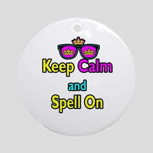Crown Sunglasses Keep Calm And Spell On Ornament (