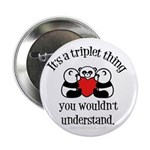 It's a triplet thing Button