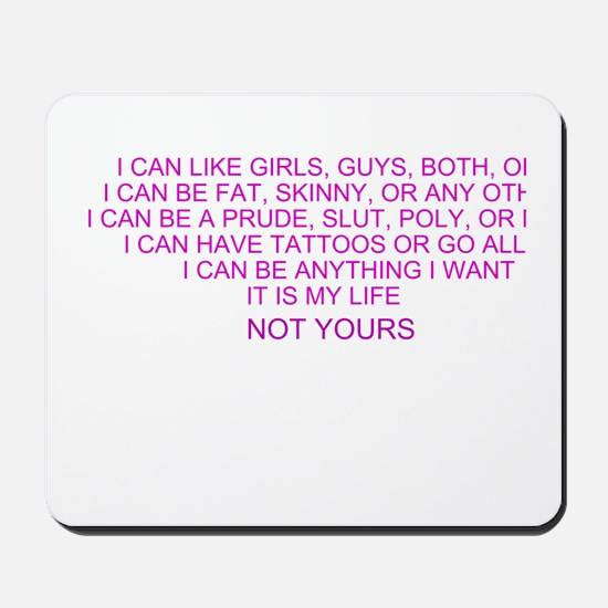 It is my life Mousepad