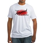 I Just Awesomed All Over The Place Fitted T-Shirt