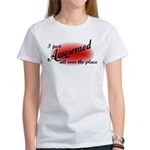 I Just Awesomed All Over The Place Women's T-Shirt