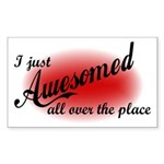 I Just Awesomed All Over The Place Sticker (Rectan