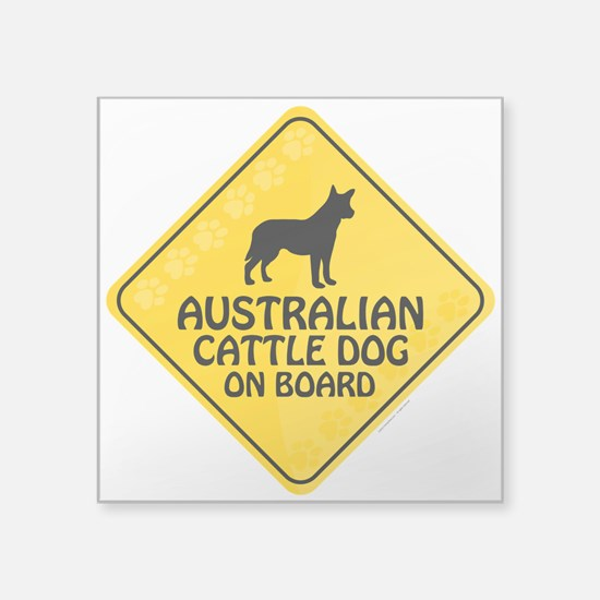 "Cattle Dog On Board Square Sticker 3"" x 3"""
