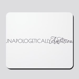 Unapologetically Ambitious Mousepad