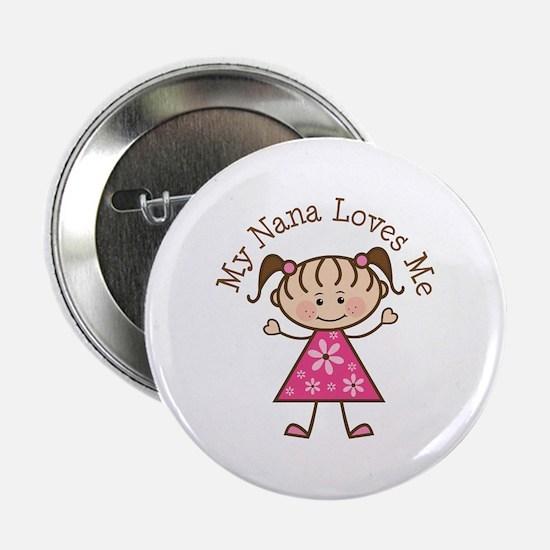 """Nana Loves Me 2.25"""" Button"""