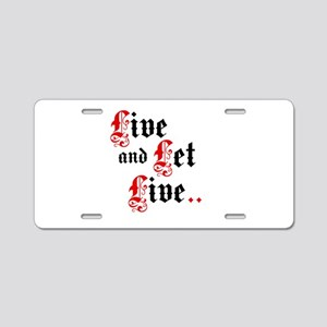 Live And Let Live Aluminum License Plate