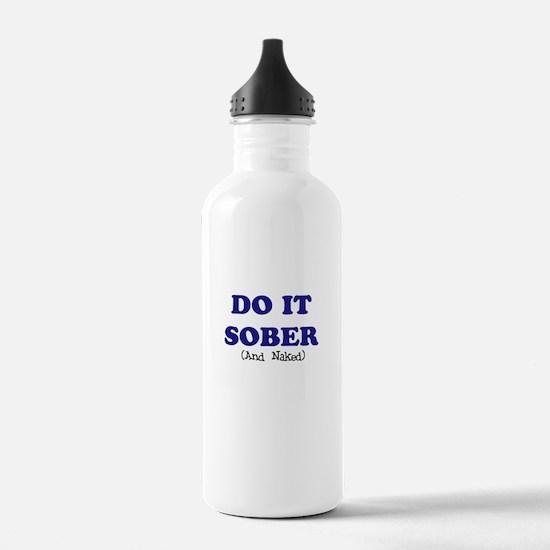 do it sober t-shirt Water Bottle