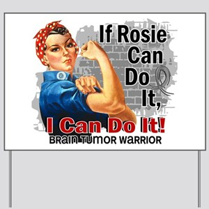 If Rosie Can Do It Brain Tumor Yard Sign