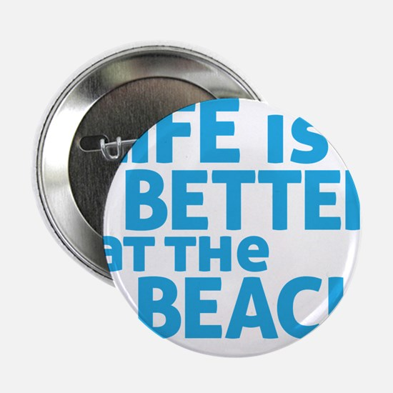 """Life Is Better At The Beach 2.25"""" Button"""