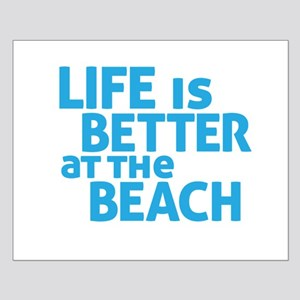 Life Is Better At The Beach Posters