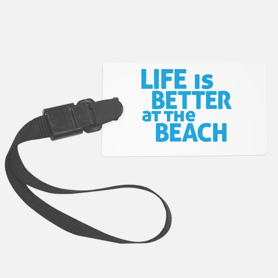 Life Is Better At The Beach Luggage Tag
