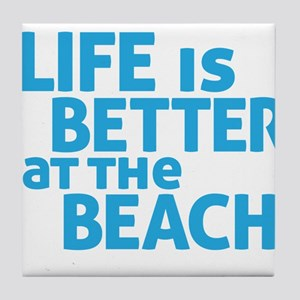 Life Is Better At The Beach Tile Coaster