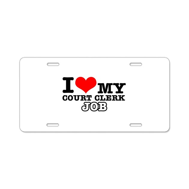 Court Clerk Job Designs Aluminum License Plate by bettadezines