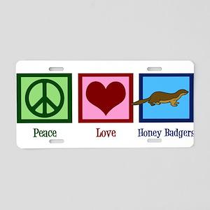 Peace Love Honey Badgers Aluminum License Plate