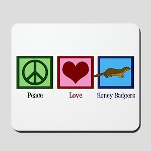 Peace Love Honey Badgers Mousepad