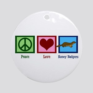 Peace Love Honey Badgers Ornament (Round)