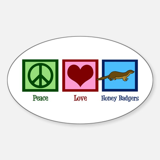 Peace Love Honey Badgers Sticker (Oval)