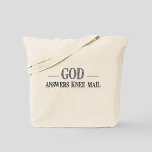 God Answers Knee Mail Tote Bag