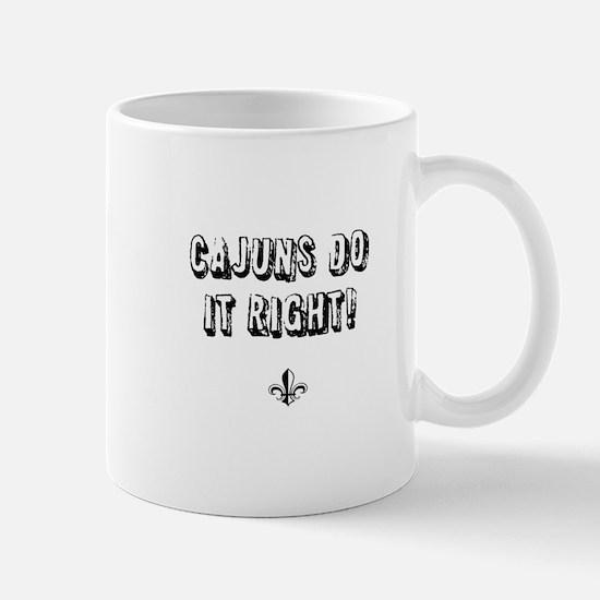 Cajuns do it right Mug