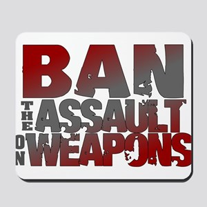 Ban Assault Weapons Mousepad