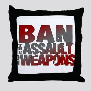 Ban Assault Weapons Throw Pillow