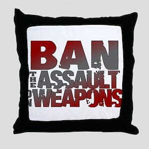 Ban Assault Weapons Throw Pillow