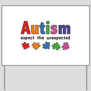 Autism Expect the unexpected Yard Sign
