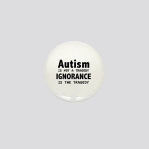 Autism Is Not A Tragedy Mini Button