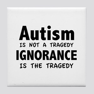 Autism Is Not A Tragedy Tile Coaster