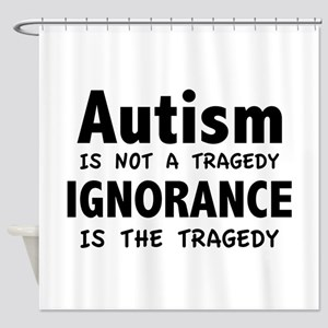 Autism Is Not A Tragedy Shower Curtain